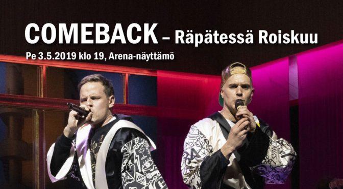 Comeback – Räpätessä roiskuu 3.5.2019