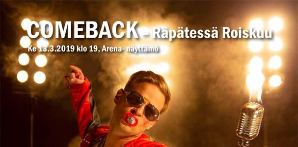 Comeback – Räpätessä roiskuu 13.3.2019